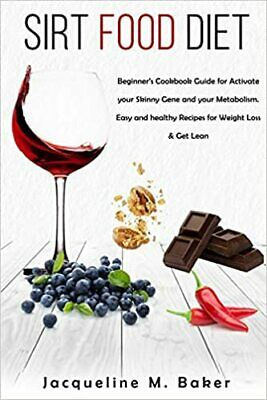 Sirtfood Diet: Beginner's Cookbook Guide for Activate...  PAPERBACK 2020