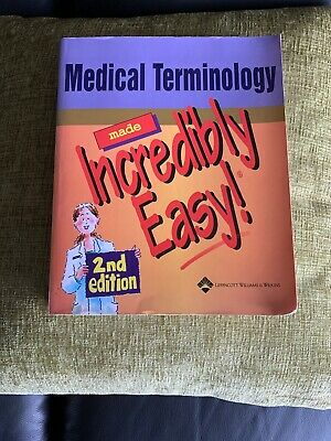 medical terminology Made Incredibly Easy  2nd Edition