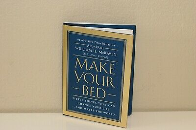 Make Your Bed: Little Things That Can Change Your Life...by W.H.McRaven