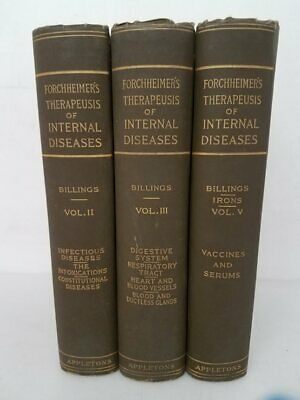 Forchheimers Therapeusis Of Internal Diseases Vol 2,3,5, Books By Billings 1916