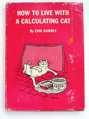 1st Edition 1962 How to Live With a Calculating Cat by Eric Gurney Hilarious