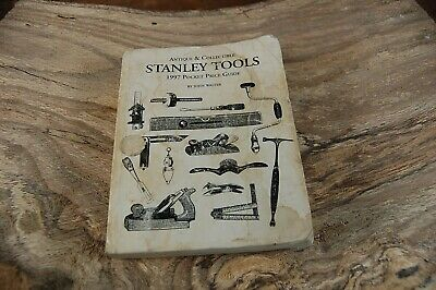 Stanley Tools Antique & Collectible 1997 Price Guide John Walter