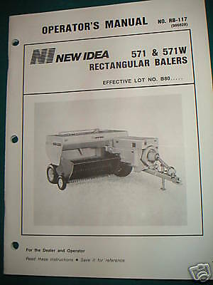NEW IDEA Model 571 and 571W   (square ) Hay Baler O Man