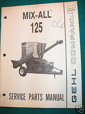 GEHL Model 125 MIX-ALL  Service Parts MANUAL