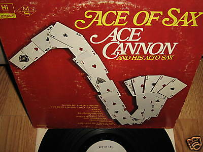 ACE CANNON AND HIS ALTO SAX ~ Ace of Sax lp EXC!
