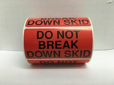 500 Labels of 4x2 Red DO NOT BREAK DOWN SKID Pallet Shipping Rolls
