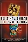 Building a Church of Small Groups by Bill Donahue, R...