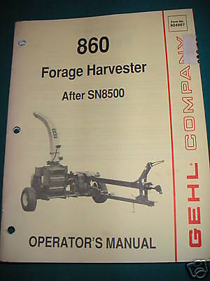 GEHL ModelL 860 Forage Harvestor OPERATOR'S MANUAL