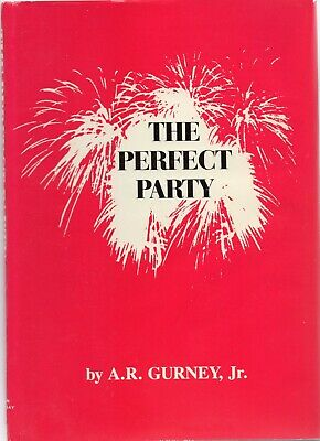 The Perfect Party - AR Gurney Jr - Hardcover Playbook