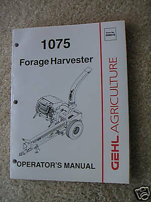 GEHL Model CB1075  Forage Harvestor OPERATOR'S MANUAL