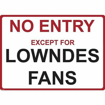 """Metal Sign - """"NO ENTRY EXCEPT FOR LOWNDES FANS"""" Craig Lowndes"""