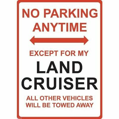 "Metal Sign - ""NO PARKING EXCEPT FOR MY LAND CRUISER"""