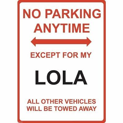 """Metal Sign - """"NO PARKING EXCEPT FOR MY LOLA"""""""