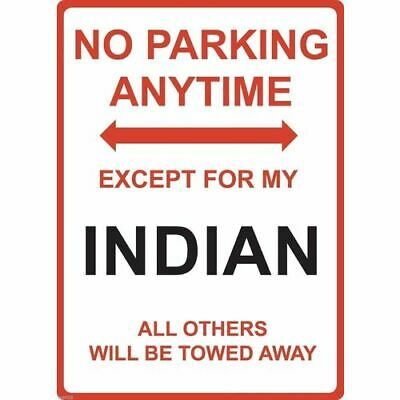 """Metal Sign - """"NO PARKING EXCEPT FOR MY INDIAN"""""""