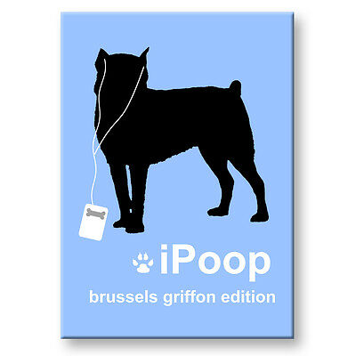 BRUSSELS GRIFFON iPoop FRIDGE MAGNET New DOG FUNNY