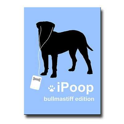 BULLMASTIFF iPoop FRIDGE MAGNET New DOG FUNNY