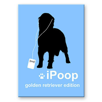 GOLDEN RETRIEVER iPoop FRIDGE MAGNET New DOG FUNNY