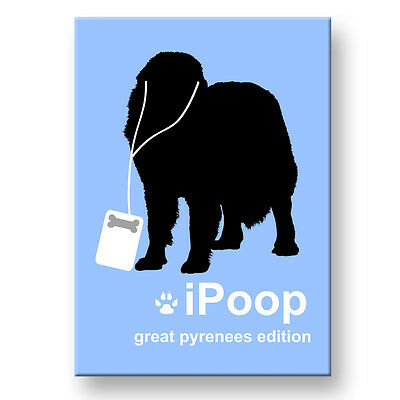 GREAT PYRENEES iPoop FRIDGE MAGNET New DOG FUNNY