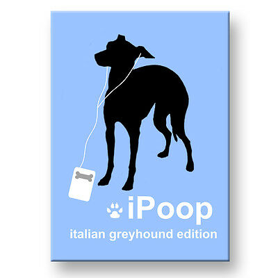 ITALIAN GREYHOUND iPoop FRIDGE MAGNET Iggie DOG FUNNY