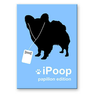 PAPILLON iPoop FRIDGE MAGNET New DOG FUNNY