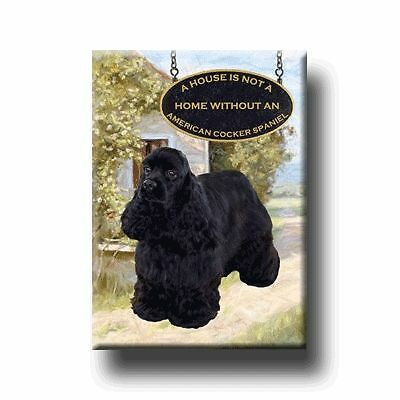 AMERICAN COCKER SPANIEL A House Is Not Home MAGNET No 2