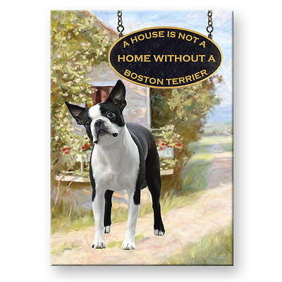 BOSTON TERRIER A House Is Not A Home FRIDGE MAGNET Dog