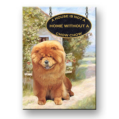 CHOW CHOW A House Is Not A Home FRIDGE MAGNET Dog