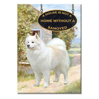 SAMOYED a House Is Not A Home FRIDGE MAGNET Dog NEW