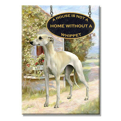 WHIPPET A House Is Not A Home FRIDGE MAGNET New DOG