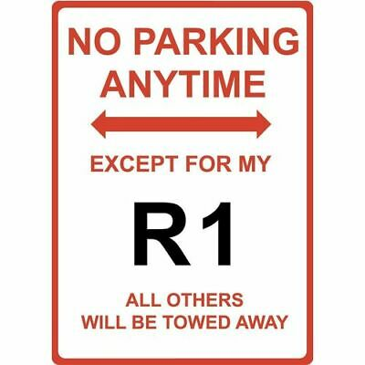 """Metal Sign - """"NO PARKING EXCEPT FOR MY R1"""" Yamaha"""