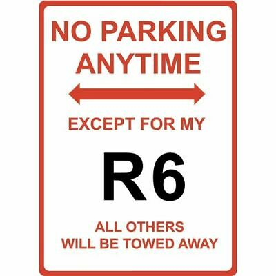 """Metal Sign - """"NO PARKING EXCEPT FOR MY R6"""" Yamaha"""