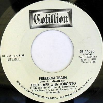 TOBY LARK W/ TORONTO: Freedom Train / We're All In This Together 45 Hear! (dj)
