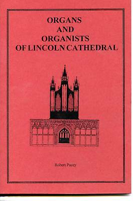 Organs & Organists Of Lincoln Cathedral By Robert Pacey