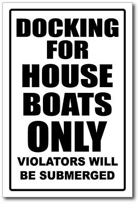 HOUSEBOAT  -DOCKING ONLY SIGN   -alum, top quality