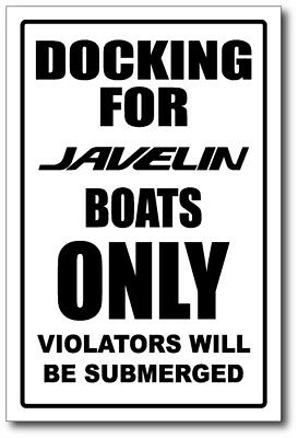JAVELIN  - DOCKING ONLY SIGN   -alum, top quality