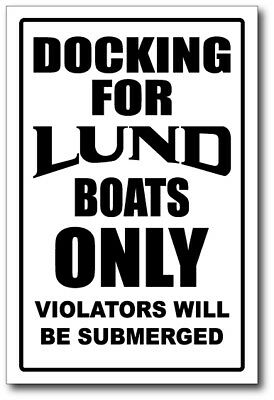 LUND  - DOCKING ONLY SIGN   -alum, top quality