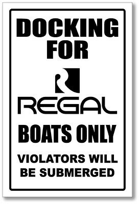 REGAL  - DOCKING ONLY SIGN   -alum, top quality