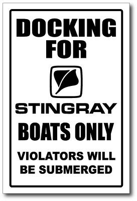 STINGRAY -  DOCKING ONLY SIGN   -alum, top quality