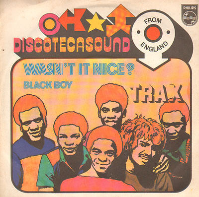 Trax - Wasn't it nice/Black boy