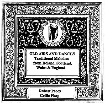 Cd Old Airs & Dances, British Traditional Melodies Robert Pacey Celtic Harp