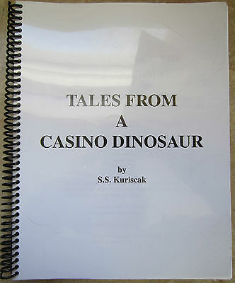 Tales From A Casino Dinosaur by Steve Kuriscak, Author Signed, 1st Edition 2011
