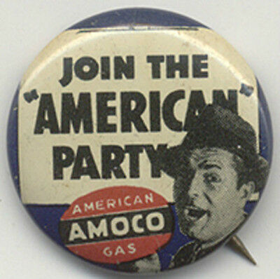 "Amoco ~ American Gas ~ ""join The American Party"" ~ Pinback"