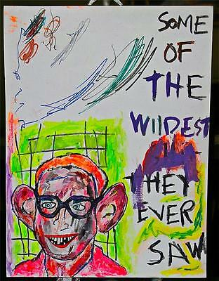 """SOME OF THE ""  18"" x 24""  BY CHUCK GREATREX ORIGINAL PAINTING !!! OUTSIDER!!!"