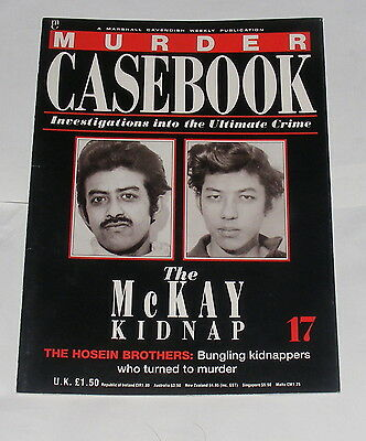Murder Casebook Number 17 - The Mckay Kidnap - The Hosein Brothers