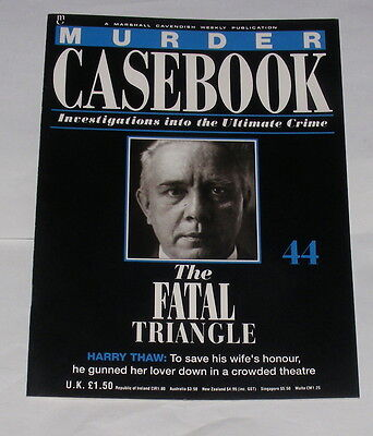 Murder Casebook Number 44 - The Fatal Triangle - Harry Thaw