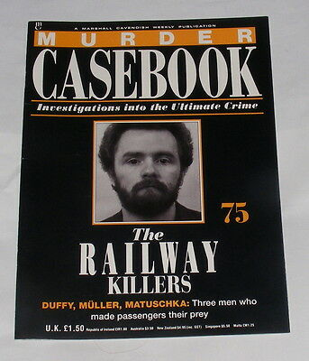 Murder Casebook Number 75 - The Railway Killers - Duffy, Muller And Matuschka