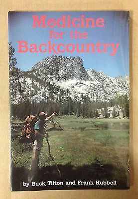 *New* Medicine for the Backcountry by Buck Tilton (1990) ISBN 0934802610