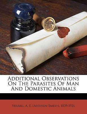 Additional Observations on the Parasites of Man and Domestic Animals