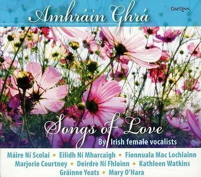 Songs Of Love - Amhrain Ghra - By Irish Female Vocalists - New Irish CD
