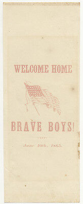 WELCOME HOME BRAVE BOYS ~ JUNE 10th 1865 ~ VINTAGE PAPER RIBBON